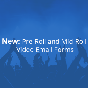 Video pre-roll and mid-roll email forms