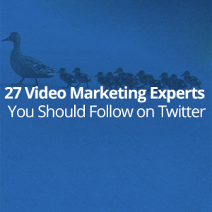 27 Video Marketing Experts You Should Follow on Twitter