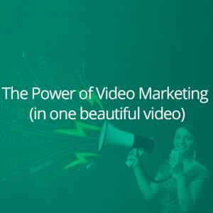 Power of Video Marketing