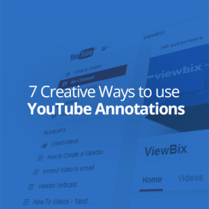 7 creative ways to use YouTube Annotations